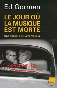 Ed Gorman - Le jour où la musique est morte - Une enquête de Sam McCain.