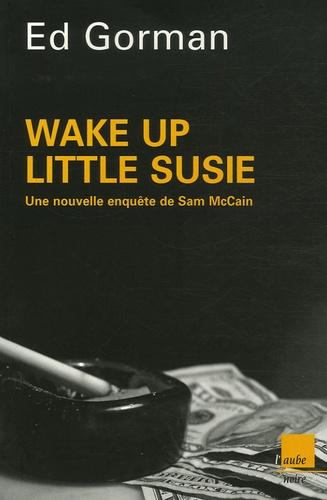 Ed Gorman - Wake up Little Susie - Une enquête de Sam McCain.
