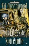 Ed Greenwood - Chevaliers de myth Drannor Tome 1 : Les épées de soirétoile.