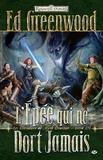 Ed Greenwood - Chevaliers de myth Drannor Tome 3 : L'épée qui ne dort jamais.