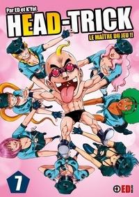 Ed et  K'yat - Head-Trick Tome 7 : Le maître du jeu !!.