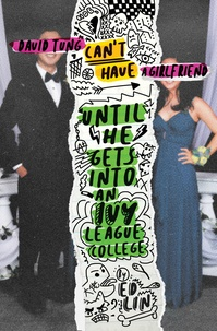 Ed Lin - David Tung can't have a girlfriend until he gets into an Ivy League college.