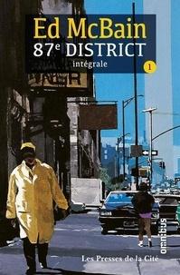 Ed McBain - 87e district Intégrale tome 1 : Du balai ! ; Le Sonneur ; Le Fourgue ; Faites-moi confiance ; Victime au choix ; Crédit illimité ; Souffler n'est pas tuer.