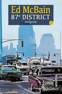 Ed McBain - 87e district Intégrale tome 2 : Soupe au poulet ; Pas d'avenir pour le futur ; Rançon sur un thème mineur ; La main dans le sac ; A la bonne heure ; Mourir pour mourir ; Le dément à lunettes.