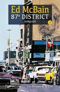 Ed McBain - 87e district Intégrale tome 3 : On suicide ; Les heures creuses suivi de J et Tempête ; Dix plus un ; La hache ; Entre deux chaises ; Cause toujours, ma poupée ; 80 millions de voyeurs.