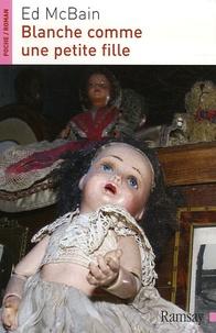 Ed McBain - Blanche comme une petite fille.