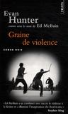 Ed McBain et Evan Hunter - Graine de violence.