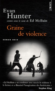 Ed McBain et Evan Hunter - Graine de violence.