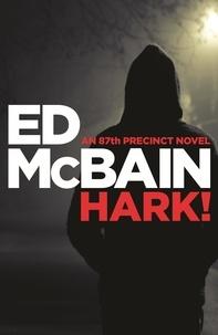 Ed McBain - Hark ! - An 87th Precinct novel.
