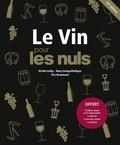 Ed McCarthy et Mary Ewing-Mulligan - Le Vin pour les nuls - Avec 10 fiches mémo sur la dégustation ; 1 nuancier ; 1 roue des arômes ; 1 pochette.