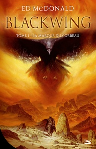 Ed McDonald - Blackwing Tome 1 : La Marque du corbeau.