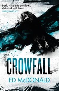 Ed McDonald - Crowfall - The Raven's Mark Book Three.