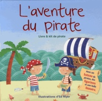 Ed Myer - L'aventure du pirate - Livre & kit de pirate.
