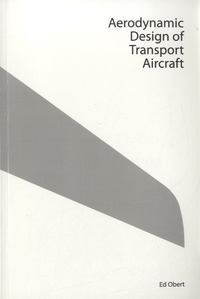 Ed Obert - Aerodynamics Design of Transport Aircraft.