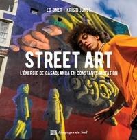 Ed Oner et Kristi Jones - Street Art - L'énergie de Casablanca en constante mutation.
