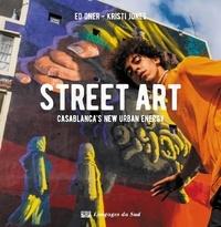 Ed Oner et Kristi Jones - Street Art - Casablanca's new urban energy.