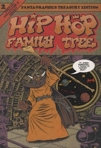 Ed Piskor - Hip Hop Family Tree Tome 2 : 1981-1983 - Fantagraphics Treasury Edition.