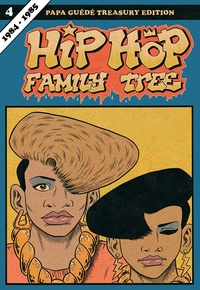 Ed Piskor - Hip Hop Family Tree Tome 4 : 1984-1985.
