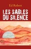 Ed Robert - Les Sables du silence.