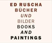 Ed Ruscha - Bücher und Bilder / Books and Paintings.