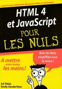 Ed Tittel et Emily-A VanderVeer - HTML 4 & JavaScript.