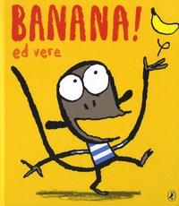 Ed Vere - Banana !.