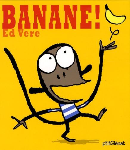 Ed Vere - Banane !.