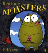 Ed Vere - Bedtime for monsters.