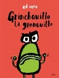 Ed Vere - Grinchouille la grenouille.