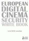 EDCINE Consortium - European Digital Cinema Security White book.