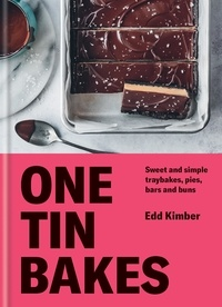 Edd Kimber - One Tin Bakes - Sweet and simple traybakes, pies, bars and buns.