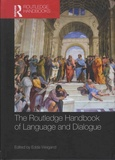 Edda Weigand - The Routledge Handbook of Language and Dialogue.