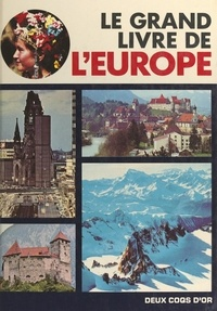 Eddi de Carli et Thérèse During - Le grand livre de l'Europe.