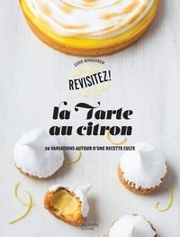 Eddie Benghanem - La tarte au citron - 20 variations autour d'une recette culte.