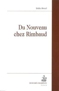 Eddie Breuil - Du nouveau chez Rimbaud.