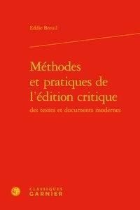 Eddie Breuil - Méthodes et pratiques de l'édition critique des textes et documents modernes.