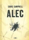 Eddie Campbell - Alec  : L'intégrale.