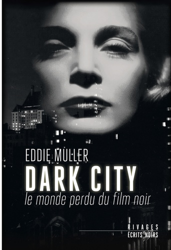Dark City. Le monde perdu du film noir