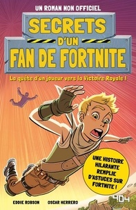 Eddie Robson - Secrets d'un fan de Fortnite.