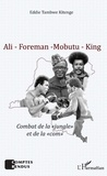 Eddie Tambwe - Ali - Foreman - Mobutu - King - Combat de la jungle et de la com.