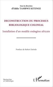 Eddie Tambwe Kitenge - Déconstruction du processus bibliologique colonial - Installation d'un modèle endogène africain.