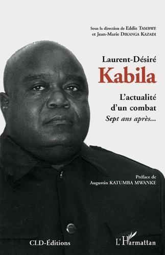 Eddie Tambwe - L'actualité d'un combat, Laurent-Désiré Kabila - Sept ans après....