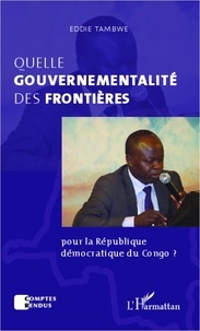 Eddie Tambwe - Quelle gouvernementalité des frontières pour la République Démocratique du Congo ?.