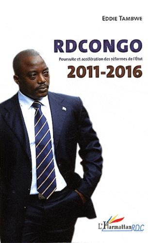 Eddie Tambwe - RD Congo 2011-2016 - Poursuite et accélération des réformes de l'Etat.