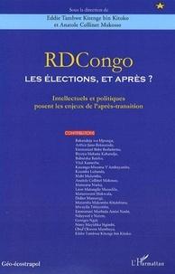 Eddie Tambwe et Anatole-Collinet Makosso - RDCongo : les élections, et après ? - Intellectuels et politiques posent les enjeux de l'après-transition.