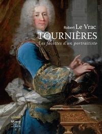 Eddie Tassel et Patrick Ramade - Robert Le Vrac Tournières - Les facettes d'un portraitiste.
