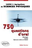 Eddie Verrier - 750 questions d'oral. - Montages, leçons, épreuves orales sur dossier.