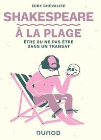 Eddy Chevalier - Shakespeare à la plage - Etre ou ne pas être dans un transat.