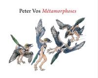 Eddy De Jongh et Jan-Piet Filedt Kok - Peter Vos - Métamorphoses.