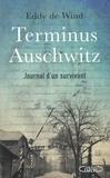 Eddy de Wind - Terminus Auschwitz - Journal d'un survivant.